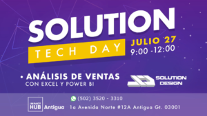 Solution Tech Day: Análisis de Ventas con Excel y Power BI @ Impact Hub Antigua